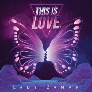 Lady Zamar - This Is Love